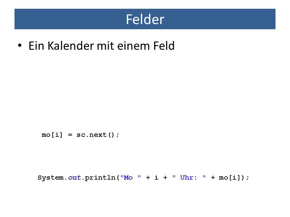Felder Ein Kalender mit einem Feld mo[i] = sc.next();